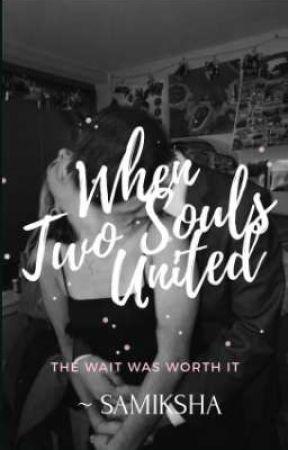 WHEN TWO SOULS UNITED ❤️💜 (One Shot) by samiksha017