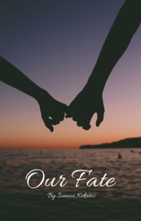 Our Fate by ioannak