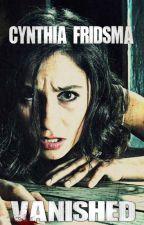 Vanished by CynthiaFridsma