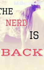 The Nerd Is Back by MsBelovedGirl