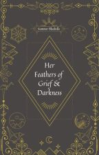 Her Feathers of Grief and Darkness by SummerBluebells