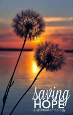 Saving Hope (A Spiritual Anthology) by anthology