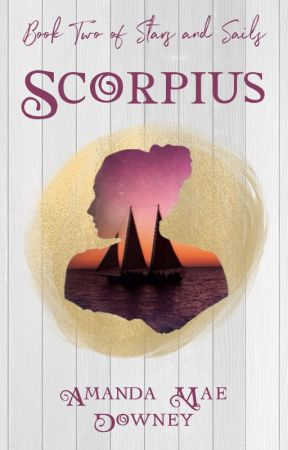 Scorpius (Stars and Sails, Book 2) by amandamaedowney
