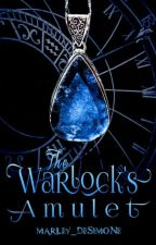 The Warlock's Amulet by marley_desimone