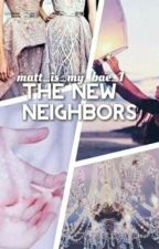 The New Neighbors(Trevor Moran & Hayes Grier Fanfiction) by Itssimplymelody