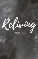 Reliving by meeglemore