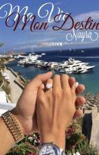 «Ma vie, Mon Destin » 𝐍𝐚𝐲𝐫𝐚 by exclusivx
