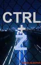 Ctrl + Z | Oneshot by Serialsleeper