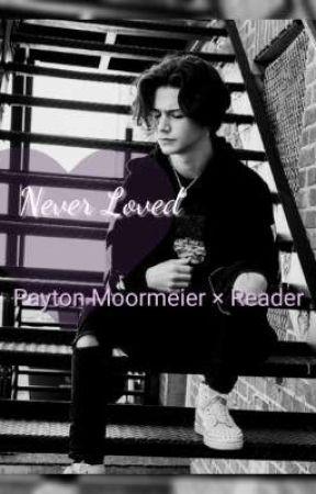 Never Loved Payton Moormeier × Reader by Jazz_Martin