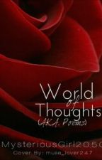 World Of Thoughts (Aka Poems) by MysteriousGirl2050
