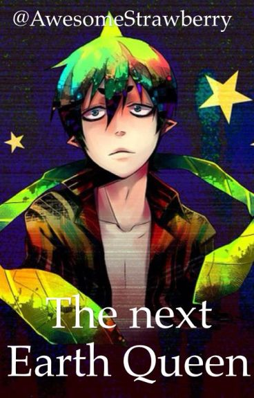The Next Earth Queen (Amaimon Romance/Fanfic and Blue exorcist)