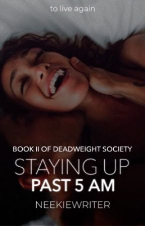Staying Up Past 5 AM by NeekieWriter