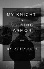Knight In Shining Armor by ascarlet_