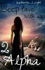 Deep Love with an Alpha 2 by Katherin_Leigh