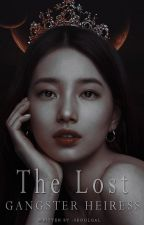 The Lost Gangster Heiress || Revising • by -seoulgal