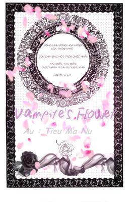 Đọc truyện [shortfic][kaiyuan] VAMPIRE'S FLOWER