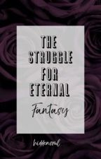 The struggle for eternal fantasy by Yaseeramemon