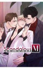 Scandalous M (Myanmar Translation) by Inngyin552002