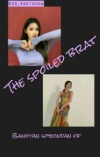 THE SPOILED BRAT BTS FF by Seo_Sooyoung