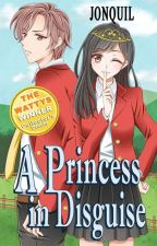 A Princess In Disguise (Published Under LIFEBOOKS) by iamjonquil