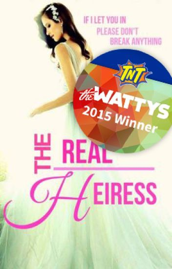 THE REAL HEIRESS #Wattys2015