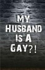 My husband is a Gay?! by aleaeulin20