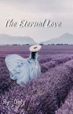 The Eternal Love by DAFY01