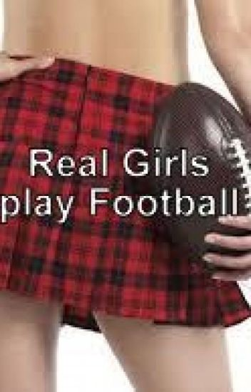 Real Girls Play Football