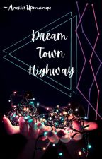 Dream Town Highway by RuhiUDD