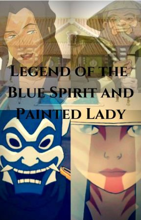 Legend of the Blue Spirit and Painted Lady (LBSPL) by imakeplaylists