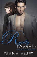 Royally Tamed--Sneak Peak by callmeams