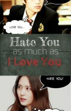 Love You As Much As I Hate You (KIM MYUNGSOO/L INFINITE FANFIC) by rinienarinie