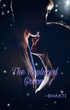 The Replaced Groom (Completed) by bhaktib38