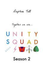 Unity Squad (Season 2) by Redshirt1966