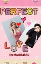 Perfect Love by jihanfadhilah75