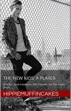 The New Kids' A Player (Revised Chapters) by HippieMuffincakes