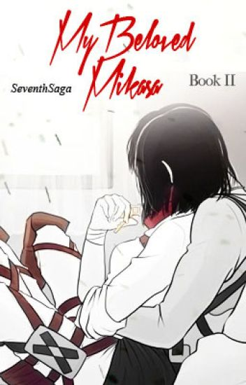 My Beloved Mikasa | Book Two