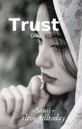 || TRUST ; Only You || ✔ by _miss_sanii_