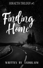 Finding Home (Hiraeth Trilogy #1) by andrilaim