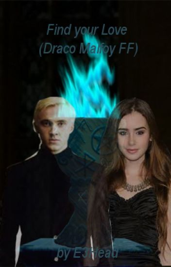 Find your Love (Draco Malfoy FF)
