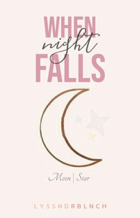 When Night Falls (ON-GOING) by LyssndrBlnch