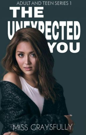 A&T Series 1: The Unexpected You (On-going) by Miss_Graysfully