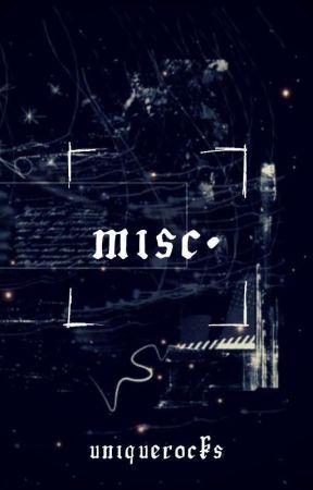 MISC. by UniqueRocks