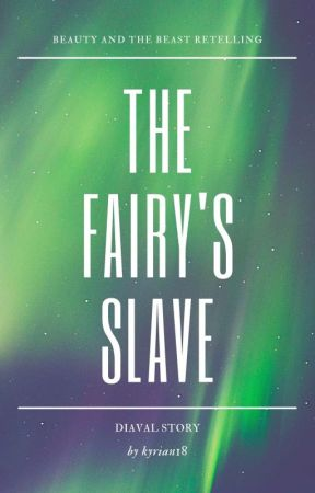 The Fairy's Slave (✔️) by Kyrian18