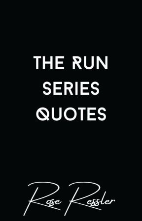 The Run Series Quotes by rose_ress4002
