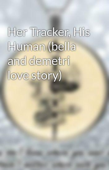 Her Tracker, His Human (bella and demetri love story