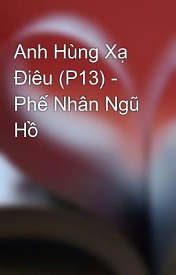 Anh Hùng Xạ Điêu (P13) - Phế Nhân Ngũ Hồ