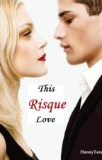 This Risqué love (THE WATTY AWARDS) by Hannytanny