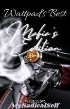 Wattpad's Best | (Mafia's Edition) by Radical_01
