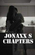 JONAXX S CHAPTERS by Stunning_face02
